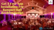 Get A Free App Installation For Banquet Hall Booking Script